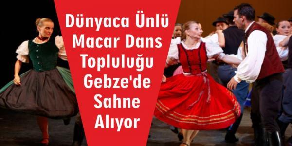 Ünlü Macar Dans Topluluğu Gebze'de!