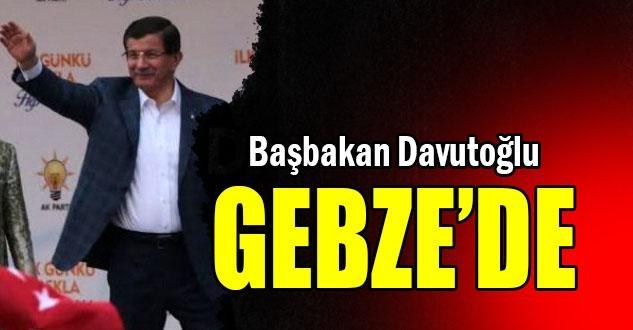 Başbakan Davutoğlu Gebze'de
