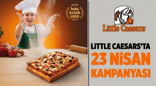 Little Caesars'ta 23 Nisan kampanyası