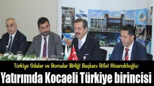 Rifat Hisarcıklıoğlu: Yatırımda Kocaeli Türkiye birincisi