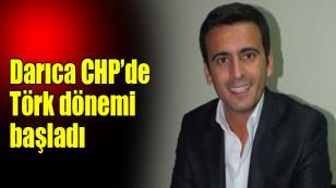 Darıca CHP'de Yakup Törk dönemi başladı