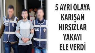 5 ayrı olaya karışan hırsızlar yakayı ele verdi