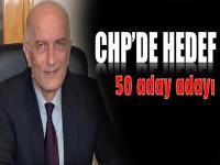 CHP'de hedef 50 aday adayı