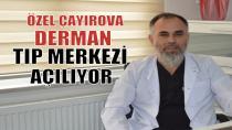 Derman tıp merkezi açılıyor