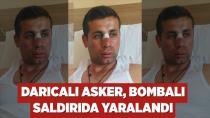 Darıcalı asker, bombalı saldırıda yaralandı