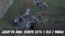 Gebze'de araç dereye uçtu! 2 ölü,2 yaralı!