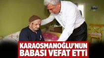 Karaosmanoğlu'nun babası vefat etti