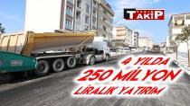 4 Yılda 250 Milyon Liralık Yatırım