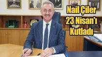 Nail Çiler 23 Nisan'ı Kutladı