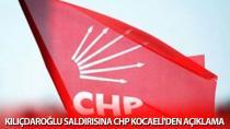 Kılıçdaroğlu Saldırısına CHP Kocaeli'den Açıklama