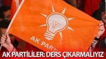 AK Partililer: Ders çıkarmalıyız