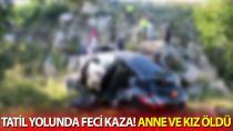 Tatil yolunda feci kaza! Anne ve kız öldü