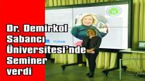 Dr. Demirkol Sabancı Üniversitesi'nde Seminer verdi